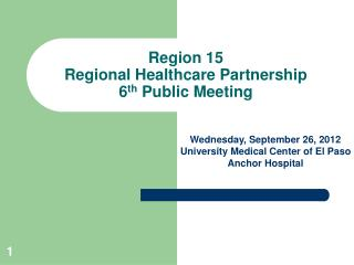 Region 15 Regional Healthcare Partnership 6 th  Public Meeting