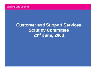 Customer and Support Services Scrutiny Committee 23 rd  June, 2008