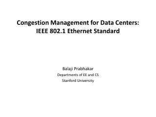 Congestion Management for Data Centers: IEEE 802.1 Ethernet Standard
