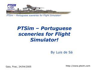 PTSim –  Portuguese sceneries for Flight Simulator ! By Luis de Sá
