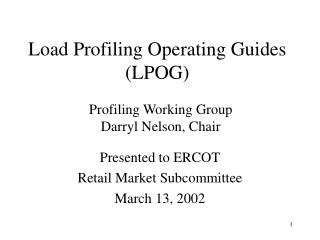 Presented to ERCOT Retail Market Subcommittee March 13, 2002