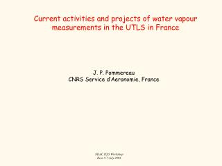 Current activities and projects of water vapour measurements in the UTLS in France