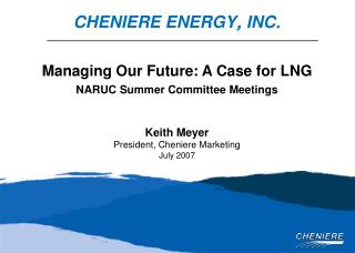 Managing Our Future: A Case for LNG NARUC Summer Committee Meetings