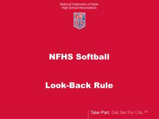 NFHS Softball Look-Back Rule