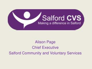 Alison Page Chief Executive Salford Community and Voluntary Services