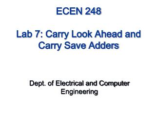 ECEN 248 Lab 7: Carry Look Ahead and Carry Save Adders