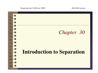 Chapter  30 Introduction to Separation
