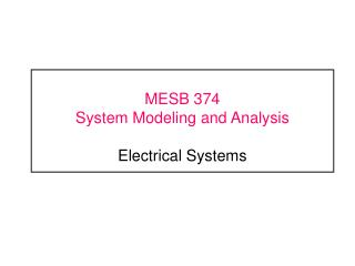 MESB 374	  System Modeling and Analysis Electrical Systems