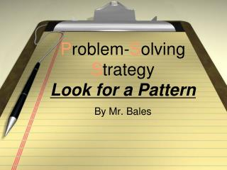 P roblem- S olving  S trategy Look for a Pattern