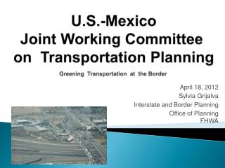 April 18, 2012 Sylvia Grijalva  Interstate and Border Planning