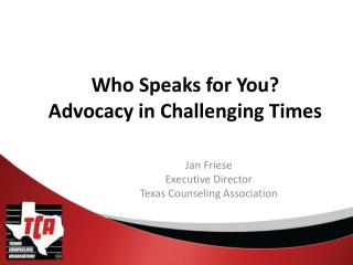 Who Speaks for You? Advocacy in Challenging Times