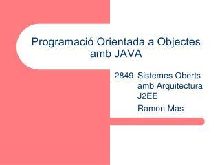Programació Orientada a Objectes amb JAVA