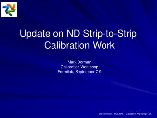 Update on ND Strip-to-Strip  Calibration Work