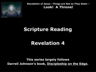 Revelation of Jesus– Things are Not as They Seem –  Look!  A Throne!