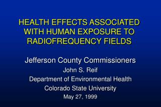 HEALTH EFFECTS ASSOCIATED WITH HUMAN EXPOSURE TO RADIOFREQUENCY FIELDS