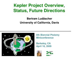 Kepler Project Overview,  Status, Future Directions