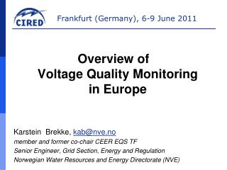 Overview of Voltage Quality Monitoring in  Europe Karstein  Brekke,  kab@nve.no