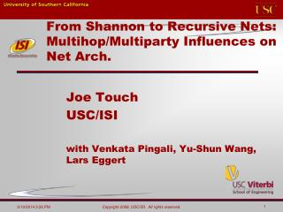 From Shannon to Recursive Nets: Multihop/Multiparty Influences on Net Arch.