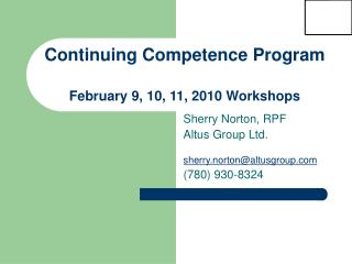 Continuing Competence Program February 9, 10, 11, 2010 Workshops