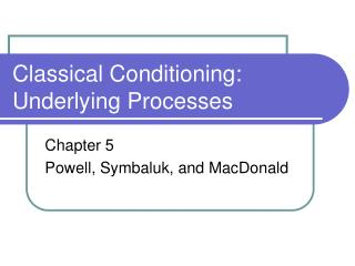 Classical Conditioning: Underlying Processes