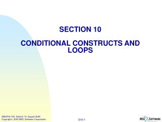 SECTION 10 CONDITIONAL CONSTRUCTS AND LOOPS
