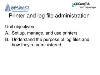 Printer and log file administration