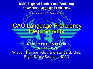 ICAO Language Proficiency Requirements Nicole Barrette-Sabourin  Training Officer