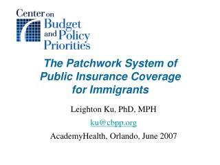 The Patchwork System of  Public Insurance Coverage  for Immigrants