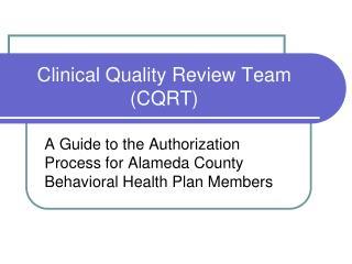 Clinical Quality Review Team (CQRT)
