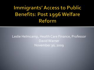Immigrants' Access to Public Benefits: Post 1996 Welfare Reform