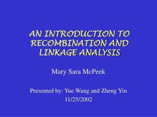 AN INTRODUCTION TO RECOMBINATION AND LINKAGE ANALYSIS