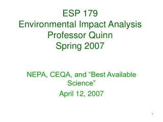 ESP 179 Environmental Impact Analysis Professor Quinn Spring 2007