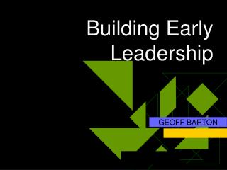 Building Early Leadership