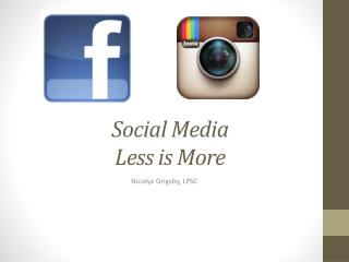 Social Media Less is More