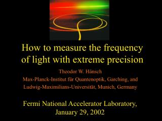 How to measure the frequency  of light with extreme precision