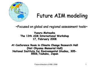 Future AIM modeling ~Focused on global and regional assessment tools~