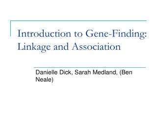 Introduction to Gene-Finding:  Linkage and Association