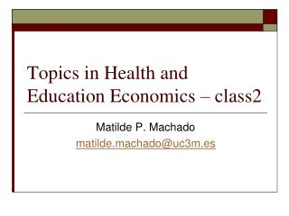 Topics in Health and Education Economics – class2