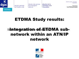 ETDMA Study results: Integration of ETDMA sub-network within an ATN/IP network
