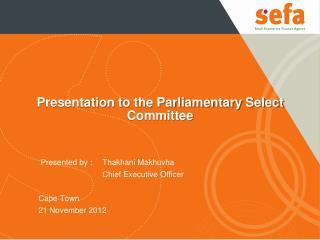 Presentation to the Parliamentary Select Committee