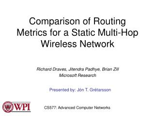 Comparison of Routing Metrics for a Static Multi-Hop Wireless Network