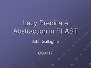 Lazy Predicate Abstraction in BLAST
