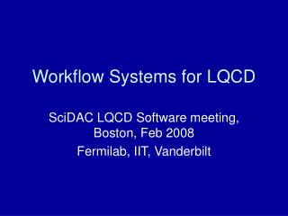 Workflow Systems for LQCD