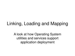 Linking, Loading and Mapping