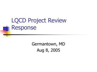 LQCD Project Review Response