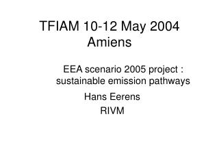 TFIAM 10-12 May 2004 Amiens