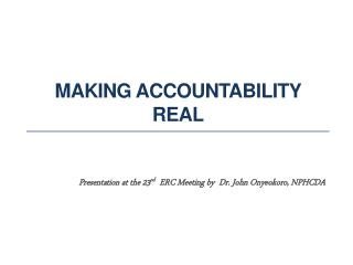 MAKING ACCOUNTABILITY REAL