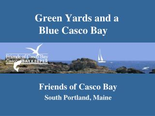 Green Yards and a  Blue Casco Bay