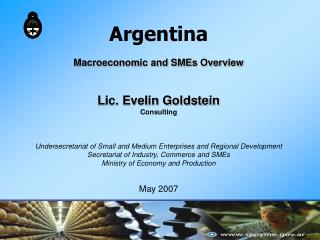 Argentina Macroeconomic and SMEs Overview Lic. Evelin Goldstein Consulting