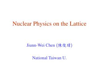 Nuclear Physics on the Lattice